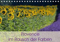 Provence im Rausch der Farben (Tischkalender 2019 DIN A5 quer) von Schürholz,  Peter