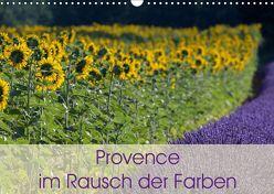 Provence im Rausch der Farben (Wandkalender 2019 DIN A3 quer) von Schürholz,  Peter