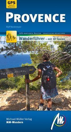Provence MM-Wandern Wanderführer Michael Müller Verlag von Nestmeyer,  Ralf