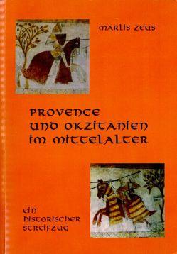 Provence und Okzitanien im Mittelalter von Zeus,  Marlis