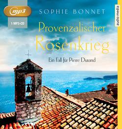 Provenzalischer Rosenkrieg von Bonnet,  Sophie, Otto,  Götz