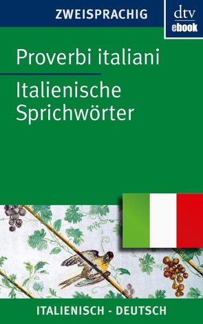 Proverbi italiani Italienische Sprichwörter von Dehio,  Hanna, Klages,  Simone, Ludwig,  Curt, Möller,  Ferdinand
