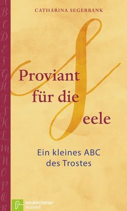 Proviant für die Seele von Josupeit,  Michael, Segerbank,  Catharina, Stemmler,  Heike