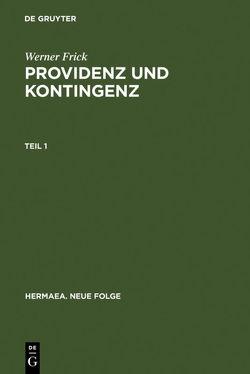 Providenz und Kontingenz von Frick,  Werner