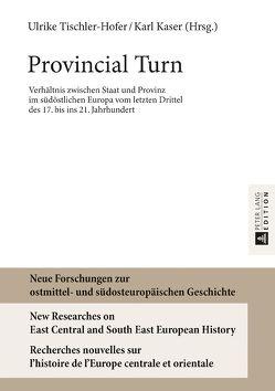 Provincial Turn von Kaser,  Karl, Tischler-Hofer,  Ulrike