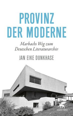 Provinz der Moderne von Dunkhase,  Jan Eike