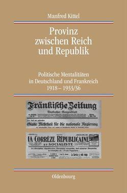 Provinz zwischen Reich und Republik von Kittel,  Manfred
