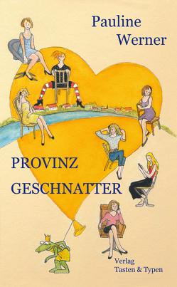 Provinzgeschnatter von Werner,  Pauline