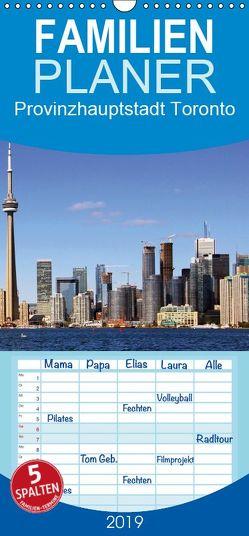 Provinzhauptstadt Toronto – Familienplaner hoch (Wandkalender 2019 , 21 cm x 45 cm, hoch) von Seidl,  Helene