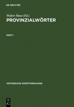 Provinzialwörter von Flüe,  Hanspeter von, Ganser,  W. Günther, Gerstner,  Karin, Haas,  Walter