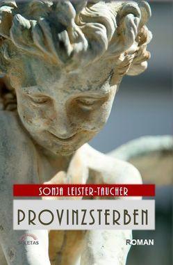 Provinzsterben von Leister-Taucher,  Sonja