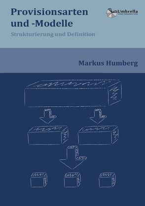 Provisionsarten und -Modelle von Humberg,  Markus