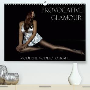 Provocative Glamour – Moderne Modefotografie (Premium, hochwertiger DIN A2 Wandkalender 2021, Kunstdruck in Hochglanz) von Ralph Portenhauser,  ©