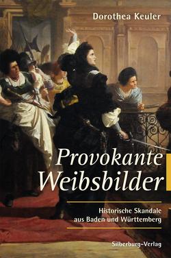 Provokante Weibsbilder von Keuler,  Dorothea