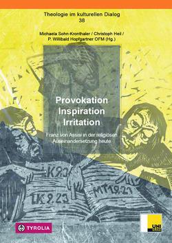 Provokation – Inspiration – Irritation von Heil,  Christoph, Hopfgartner OFM,  P. Willibald, Sohn-Kronthaler,  Michaela, Windegger OFM,  Br. Moritz