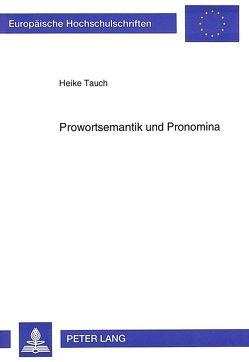 Prowortsemantik und Pronomina von Tauch,  Heike