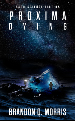 Proxima Dying von Morris,  Brandon Q.
