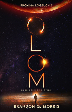 Proxima-Logbuch 6: OLOM von Morris,  Brandon Q.