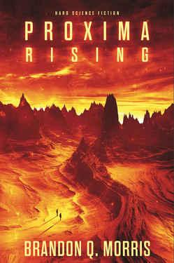 Proxima Rising von Morris,  Brandon Q.