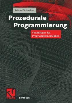 Prozedurale Programmierung von Schneider,  Roland