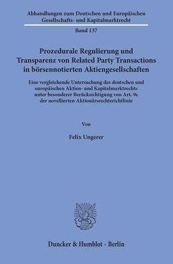 Prozedurale Regulierung und Transparenz von Related Party Transactions in börsennotierten Aktiengesellschaften. von Ungerer,  Felix