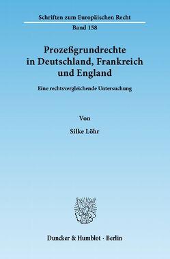 Prozeßgrundrechte in Deutschland, Frankreich und England. von Löhr,  Silke