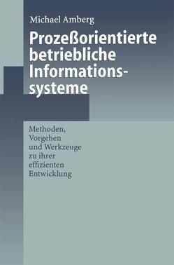 Prozeßorientierte betriebliche Informationssysteme von Amberg,  Michael