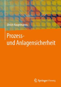 Prozess- und Anlagensicherheit von Hauptmanns,  Ulrich