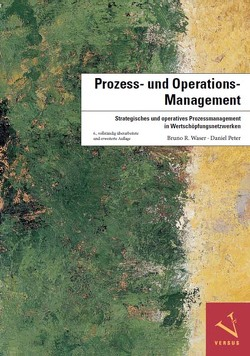 Prozess- und Operations-Management von Peter,  Daniel, Waser,  Bruno R.