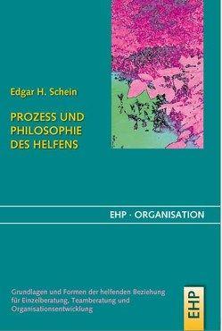 Prozess und Philosophie des Helfens von Fatzer,  Gerhard, Hölscher,  Irmgard, Schein,  Edgar H.