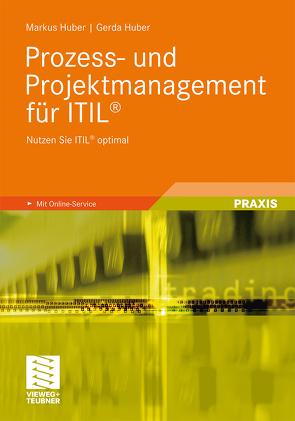Prozess- und Projektmanagement für ITIL® von Huber,  Gerda, Huber,  Markus