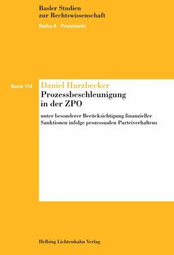 Prozessbeschleunigung in der ZPO von Harzbecker,  Daniel