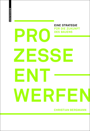 Prozesse entwerfen von Bergmann,  Christian
