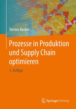 Prozesse in Produktion und Supply Chain optimieren von Becker,  Torsten