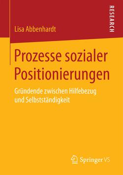 Prozesse sozialer Positionierungen von Abbenhardt,  Lisa