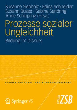 Prozesse sozialer Ungleichheit von Busse,  Susann, Sandring,  Sabine, Schippling,  Anne, Schneider,  Edina, Siebholz,  Susanne