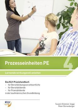 Prozesseinheiten PE Lernende wirkungsvoll anleiten von Dürrenberger,  Peter, Gretener Jegge,  Susann