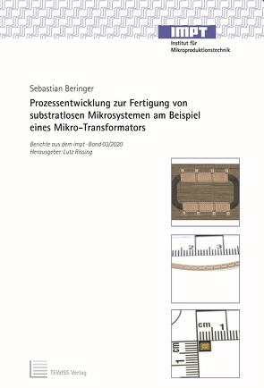 Prozessentwicklung zur Fertigung von substratlosen Mikrosystemen am Beispiel eines Mikro-Transformators von Beringer,  Sebastian, Rissing,  Lutz