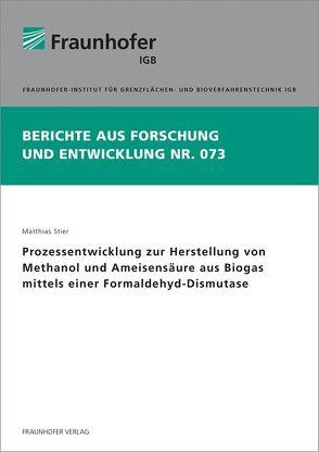 Prozessentwicklung zur Herstellung von Methanol und Ameisensäure aus Biogas mittels einer Formaldehyd-Dismutase. von Stier,  Matthias