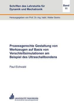 Prozessgerechte Gestaltung von Werkzeugen auf Basis von Verschleißsimulationen am Beispiel des Ultraschallbondens von Eichwald,  Paul