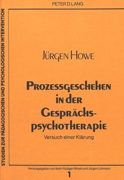 Prozessgeschehen in der Gesprächspsychotherapie von Howe,  Jürgen