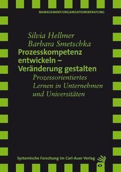 Prozesskompetenz entwickeln – Veränderungen gestalten von Hellmer,  Silvia, Smetschka,  Barbara