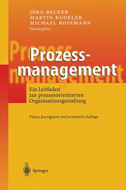 Prozessmanagement von Becker,  Jörg, Kugeler,  Martin, Rosemann,  Michael