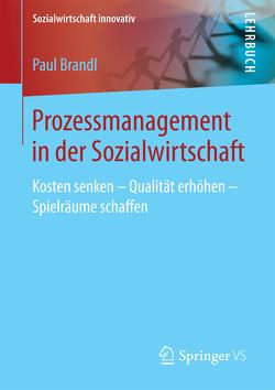 Prozessmanagement von Becher,  Berthold, Brandl,  Paul