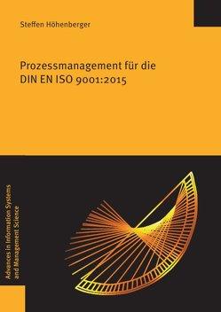 Prozessmanagement für die DIN EN ISO 9001:2015 von Höhenberger,  Steffen