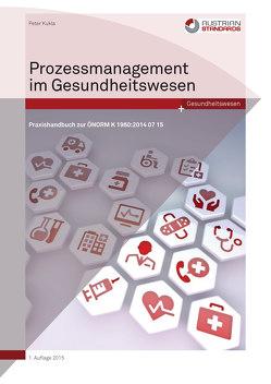 Prozessmanagement im Gesundheitswesen von Kukla,  Peter
