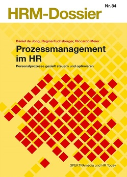 Prozessmanagement im HR von De Jong,  Daniel, Fuchsberger,  Regina, Meier,  Riccardo