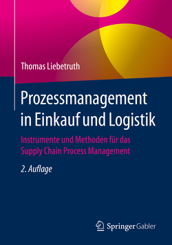 Prozessmanagement in Einkauf und Logistik von Liebetruth,  Thomas