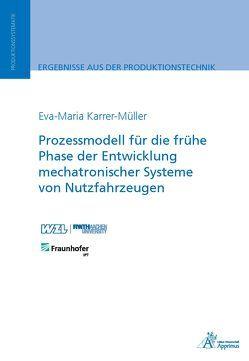 Prozessmodell für die frühe Phase der Entwicklung mechatronischer Systeme von Nutzfahrzeugen von Karrer-Müller,  Eva-Maria