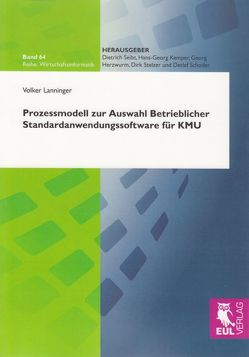 Prozessmodell zur Auswahl Betrieblicher Standardanwendungssoftware für KMU von Lanninger,  Volker